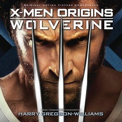 X-Men Origins: Wolverine Soundtrack (Harry Gregson-Williams) - Carátula