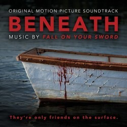 Beneath Soundtrack (Will Bates as Fall on your Sword) - CD cover