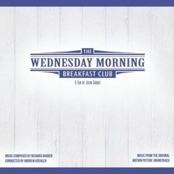 The Wednesday Morning Breakfast Club Original Sountrack Soundtrack (Richard Barber & Andrew Koehler) - CD cover