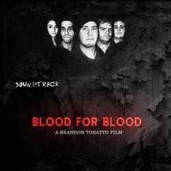 Blood for Blood Soundtrack (Brandon Tobatto) - CD cover