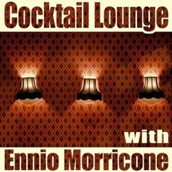 Cocktail Lounge with Ennio Morricone, Vol. 1 Soundtrack (Ennio Morricone) - CD cover