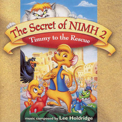 The Secret of NIMH 2: Timmy to the Rescue Soundtrack (Lee Holdridge) - CD cover