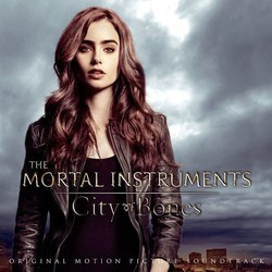 The Mortal Instruments: City of Bones Soundtrack (Various Artists) - CD cover