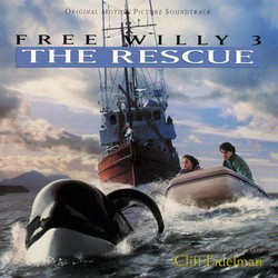 Free Willy 3: The Rescue Soundtrack (Cliff Eidelman) - CD cover
