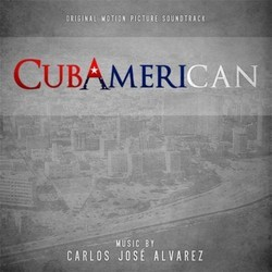 Cubamerican Soundtrack (Carlos Jos� Alvarez) - CD cover