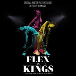 Flex Is Kings Soundtrack (Tranimal ) - CD cover