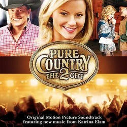Pure Country 2: The Gift Soundtrack (Steve Dorff) - CD cover