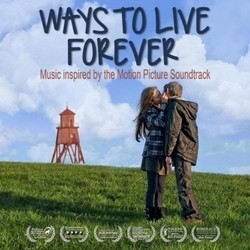 Ways to Live Forever Soundtrack (Various Artists, C�sar Benito) - CD cover