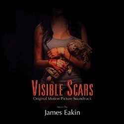 Visible Scars Soundtrack (James Eakin) - CD cover