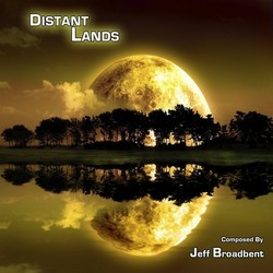 Distant Lands Soundtrack (Jeff Broadbent) - CD cover