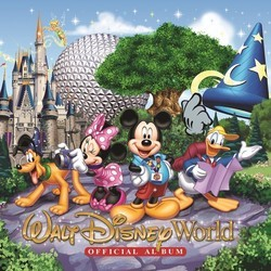 Walt Disney World Official Album Soundtrack (Various Artists) - CD cover