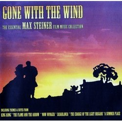 Gone With The Wind: The Essential Max Steiner Film Music Collection Soundtrack (Max Steiner) - Carátula