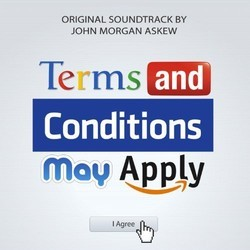 Terms and Conditions May Apply Soundtrack (John Morgan Askew) - CD cover