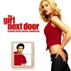 The Girl Next Door Soundtrack (Various Artists, Paul Haslinger) - CD cover