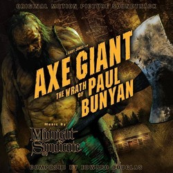 Axe Giant: The Wrath of Paul Bunyan Soundtrack (Edward Douglas, Midnight Syndicate) - CD cover