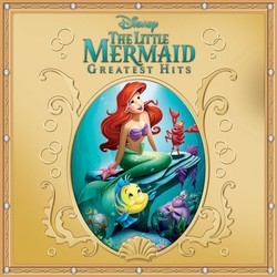 Little Mermaid Greatest Hits Soundtrack (Alan Menken) - CD cover