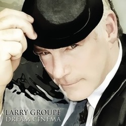 Larry Group�: Dream Cinema Soundtrack (Larry Group�) - CD cover