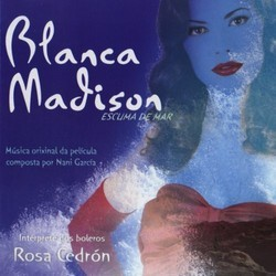 Blanca Madison Soundtrack (Nani Garc�a) - CD cover