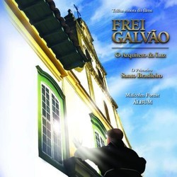 Frei Galv�o, O Arquiteto da Luz Soundtrack (Malcolm Forest) - CD cover