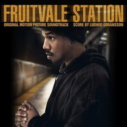 Fruitvale Station Soundtrack (Various Artists, Ludwig Göransson) - CD cover