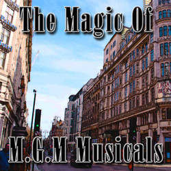 The Magic of MGM Musicals Soundtrack (Various Artists) - CD cover