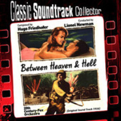 Between Heaven and Hell Soundtrack  (Hugo Friedhofer) - CD cover