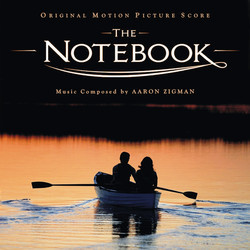 The Notebook Soundtrack (Aaron Zigman) - CD cover