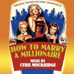 How to Marry a Millionaire Soundtrack (Cyril J. Mockridge, Alfred Newman) - CD cover