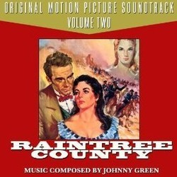 Raintree County - Volume Two Soundtrack  (Johnny Green) - CD cover