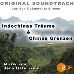 Indochinas Tr�ume / Chinas Grenzen Soundtrack  (Jens Hafemann) - CD cover