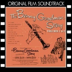 The Benny Goodman Story - Volumes 1 & 2 Soundtrack  (Various Artists, Benny Goodman ) - CD cover