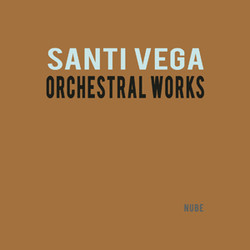 Orchestral Works Soundtrack  (Santi Vega) - CD cover