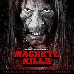 Machete Kills Soundtrack (Carl Thiel) - CD cover