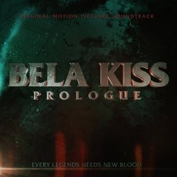 Bela Kiss: Prologue Soundtrack (Kim Hoss, Tim Nowack, Dino Radosevic) - CD cover