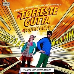 De T�ffeste Gutta Soundtrack (Eirik Myhr) - CD cover