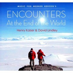 Encounters at the End of the World Soundtrack (Henry Kaiser, David Lindley) - CD cover