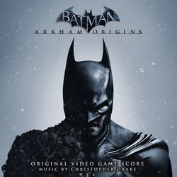 Batman Arkham Origins Soundtrack (Christopher Drake) - CD cover