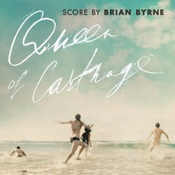 Queen Of Carthage Soundtrack (Brian Byrne) - CD cover