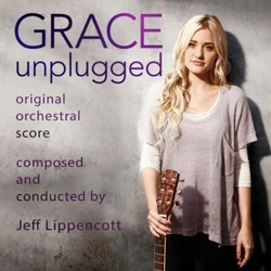 Grace Uplugged Soundtrack (Jeff Lippencott) - CD cover