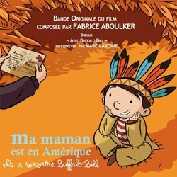 Ma maman est en Am�rique, elle a rencontr� Buffalo Bill Soundtrack (Fabrice Aboulker) - CD cover