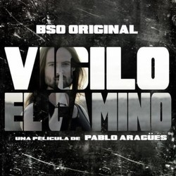 Vigilo El Camino Soundtrack (Alvaro Arag��s) - CD cover