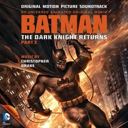 Batman: The Dark Knight Returns. Part 2 Soundtrack (Christopher Drake) - CD cover