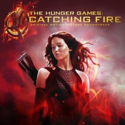 The Hunger Games: Catching Fire Soundtrack (Various Artists) - CD cover