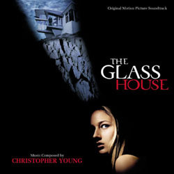 The Glass House Soundtrack (Christopher Young) - Carátula