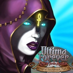 Ultima Forever: Quest for the Avatar - Part 1 Soundtrack (Nick LaMartina) - CD cover