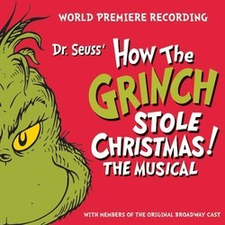 Dr. Seuss' How The Grinch Stole Christmas! The Musical Soundtrack (Dr.Seuss , Albert Hague, Mel Marvin, Timothy Mason) - CD cover