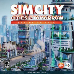 SimCity: Cities of Tomorrow Soundtrack (Chris Tilton) - CD cover