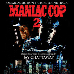 Maniac Cop 2 Soundtrack (Jay Chattaway) - CD cover
