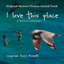 I Love This Place Soundtrack (David Roberts) - CD cover
