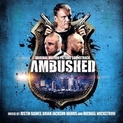 Ambushed Soundtrack (Brian Jackson Harris, Justin Raines, Michael Wickstrom) - CD cover